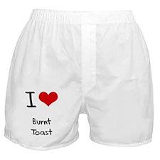 I Love Burnt Toast Boxer Shorts