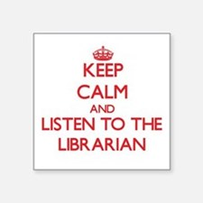Keep Calm and Listen to the Librarian Sticker
