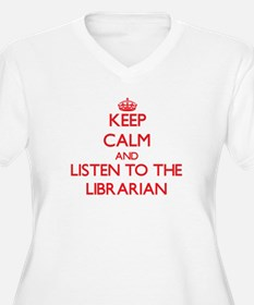 Keep Calm and Listen to the Librarian Plus Size T-