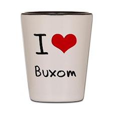 I Love Buxom Shot Glass
