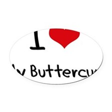 I Love My Buttercup Oval Car Magnet