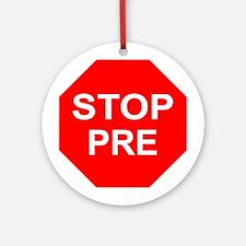 "<font color=""red"">ON SALE</font> STOP PRE Ornament"
