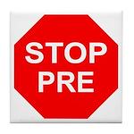 STOP PRE Tile Coaster