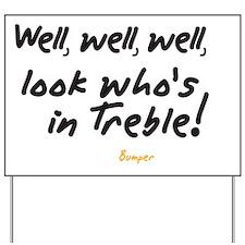 Treble Pun Yard Sign