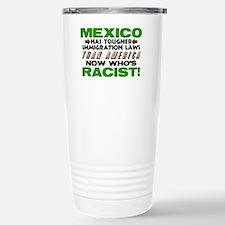 Now Whos Racist! Travel Mug
