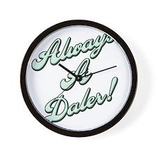 Always a Daler Wall Clock