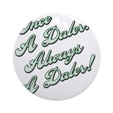 Always a Daler2 Round Ornament