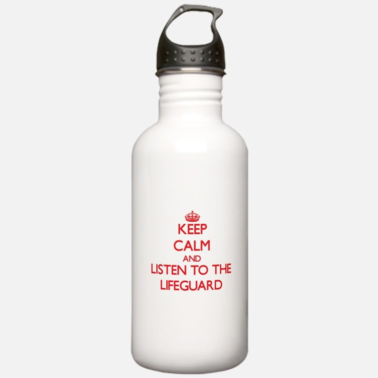 Keep Calm and Listen to the Lifeguard Water Bottle