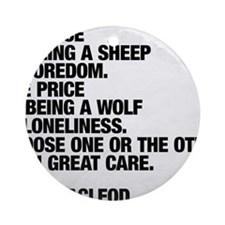 Are you a sheep or a wolf?  Choose  Round Ornament