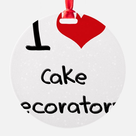 I love Cake Decorators Ornament
