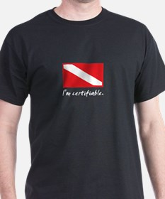 I'm certifiable T-Shirt