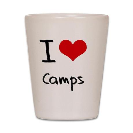 I love Camps Shot Glass
