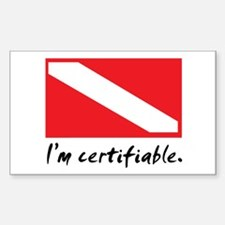 I'm certifiable Rectangle Decal