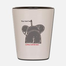 elephants never forget red writing Shot Glass