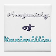Property Of Maximillian Male Tile Coaster
