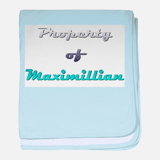 Property Of Maximillian Male baby blanket