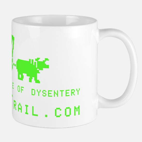 You Will Not Die of Dysentery--MyOregon Mug