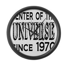 Center of the Universe Since 1970 Large Wall Clock