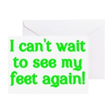 I cant wait to see my feet again! Greeting Card