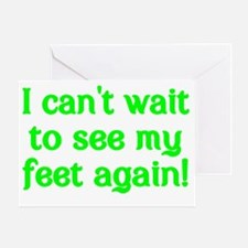 I cant wait to see my feet again! Greeting Card