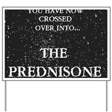 The Prednisone T-shirt Yard Sign