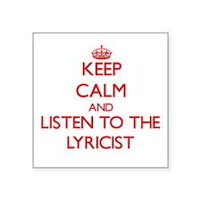 Keep Calm and Listen to the Lyricist Sticker