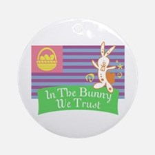 In The Bunny We Trust Easter Ornament (Round)