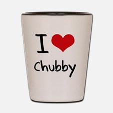 I love Chubby Shot Glass