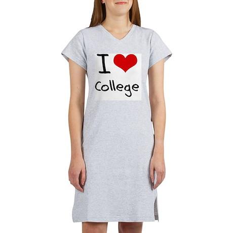 I love College Women's Nightshirt