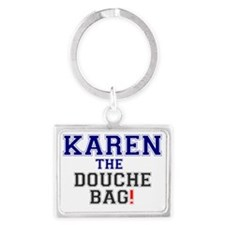 KAREN THE DOUCHE BAG! Landscape Keychain