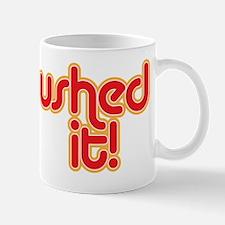 crushed it Mug