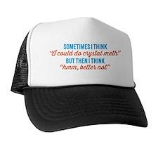better not Trucker Hat