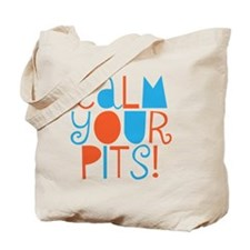 calm your pits Tote Bag
