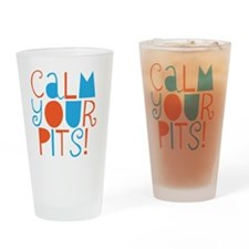 calm your pits Drinking Glass