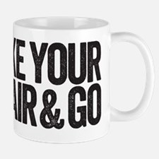 take your chair Mug