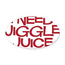 jiggle juice Oval Car Magnet