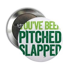 "pitch slapped 2 2.25"" Button"