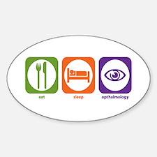Eat Sleep Opthalmology Oval Decal