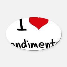 I love Condiments Oval Car Magnet