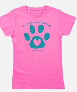 To Love a Canine Rescue, Inc. logo Girl's Tee