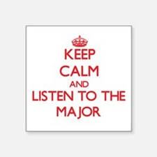 Keep Calm and Listen to the Major Sticker
