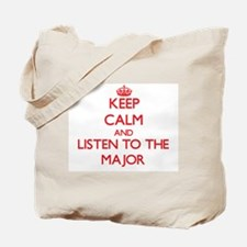 Keep Calm and Listen to the Major Tote Bag