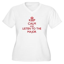Keep Calm and Listen to the Major Plus Size T-Shir