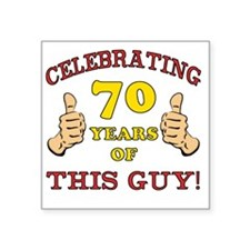 "70th Birthday Gift For Him Square Sticker 3"" x 3"""
