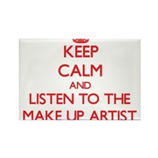 Keep Calm and Listen to the Make Up Artist Magnets