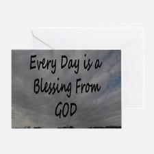 Every day Is a Blessing From God. Greeting Card