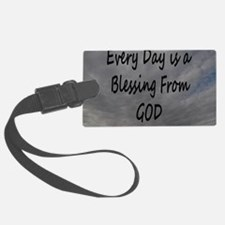 Every day Is a Blessing From God Luggage Tag