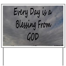 Every day Is a Blessing From God. Yard Sign