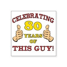 "80th Birthday Gift For Him Square Sticker 3"" x 3"""