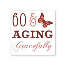 """60  Aging Gracefully Square Sticker 3"""" x 3"""""""